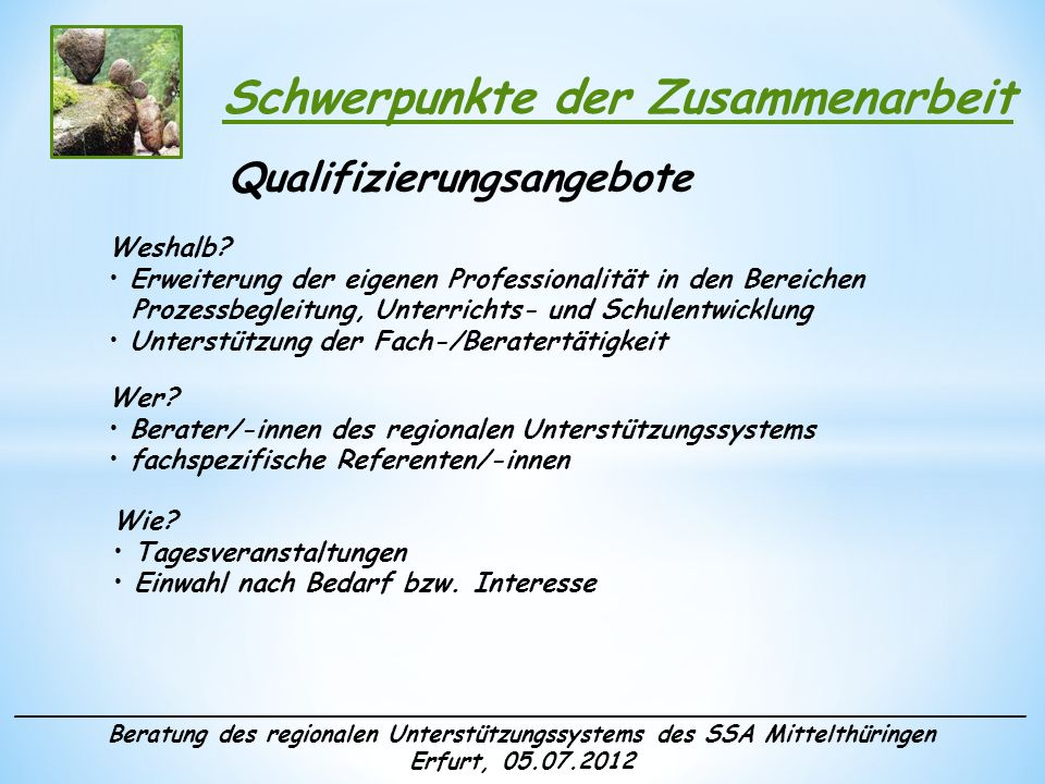 ______________________________________________________________________ Beratung des regionalen Unterstützungssystems des SSA Mittelthüringen Erfurt, 05.07.2012 Schwerpunkte der Zusammenarbeit Mitarbeitergespräche Weshalb.