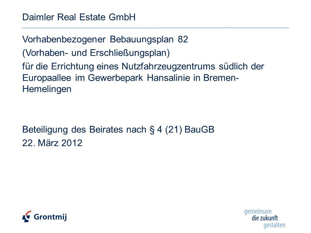 Daimler Real Estate GmbH Vorhabenbezogener Bebauungsplan 82 (Vorhaben- und Erschließungsplan) für die Errichtung eines Nutzfahrzeugzentrums südlich de