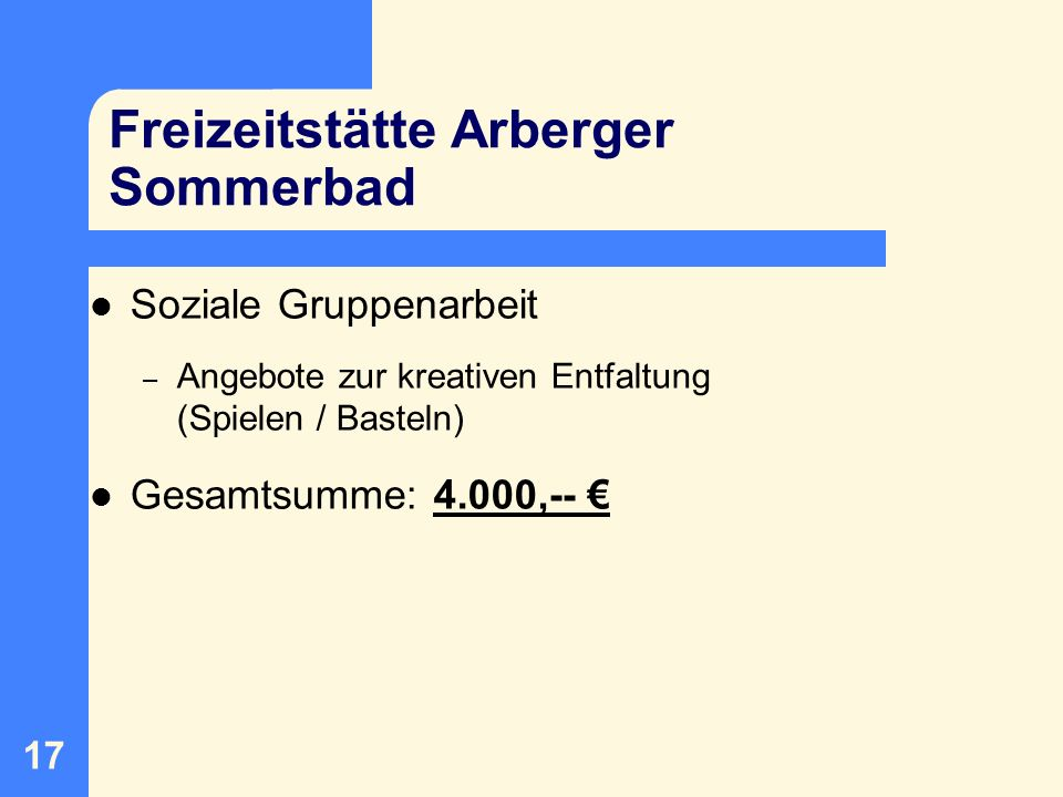 18 Bürgerhaus Mahndorf Soziale Gruppenarbeit – Circus Bambini – KreaKids – Diverse Angebote zur kreativen Entfaltung Gesamtsumme: 4.603,--