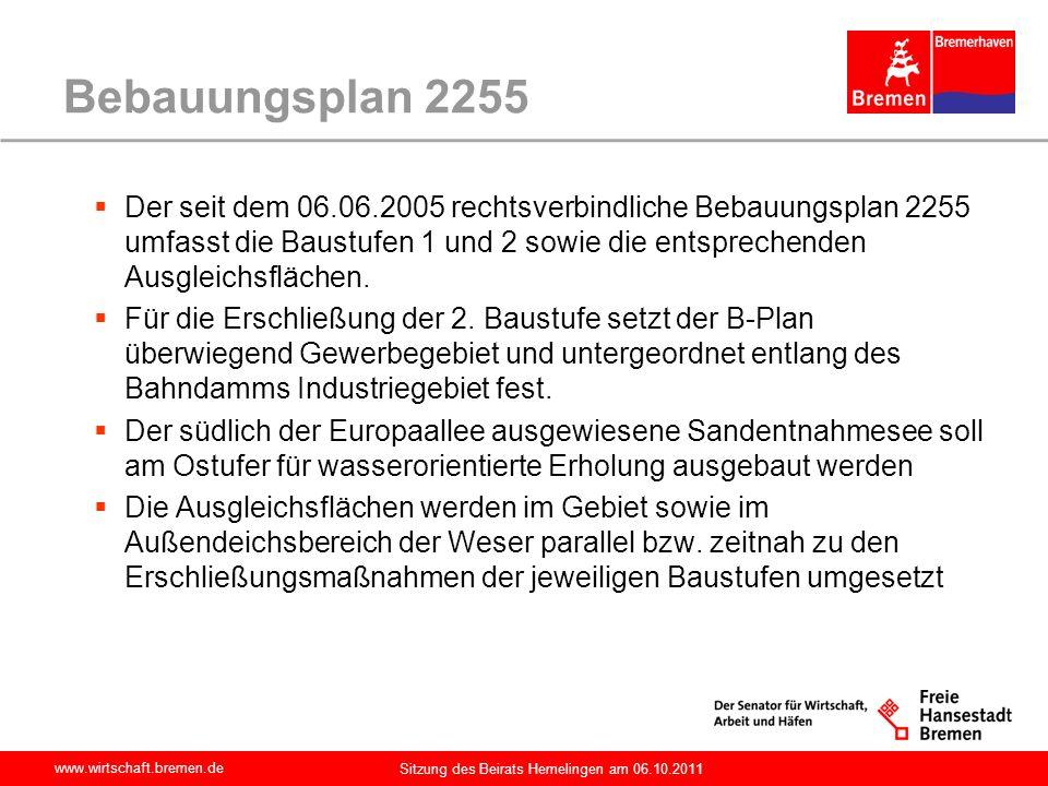 www.wirtschaft.bremen.de Sitzung des Beirats Hemelingen am 06.10.2011 Bebauungsplan 2255 Der seit dem 06.06.2005 rechtsverbindliche Bebauungsplan 2255