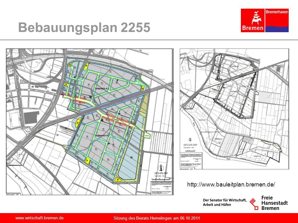 www.wirtschaft.bremen.de Sitzung des Beirats Hemelingen am 06.10.2011 Bebauungsplan 2255 http://www.bauleitplan.bremen.de/