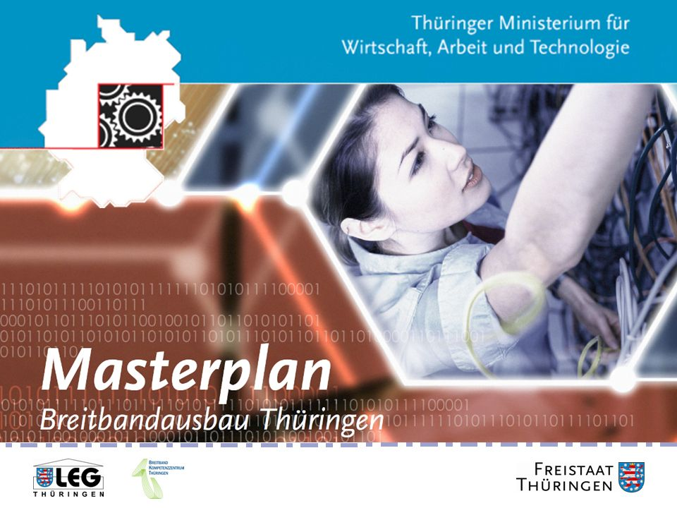Breitbandgipfel 24. Juni 2011 Masterplan Breitbandausbau Thüringen