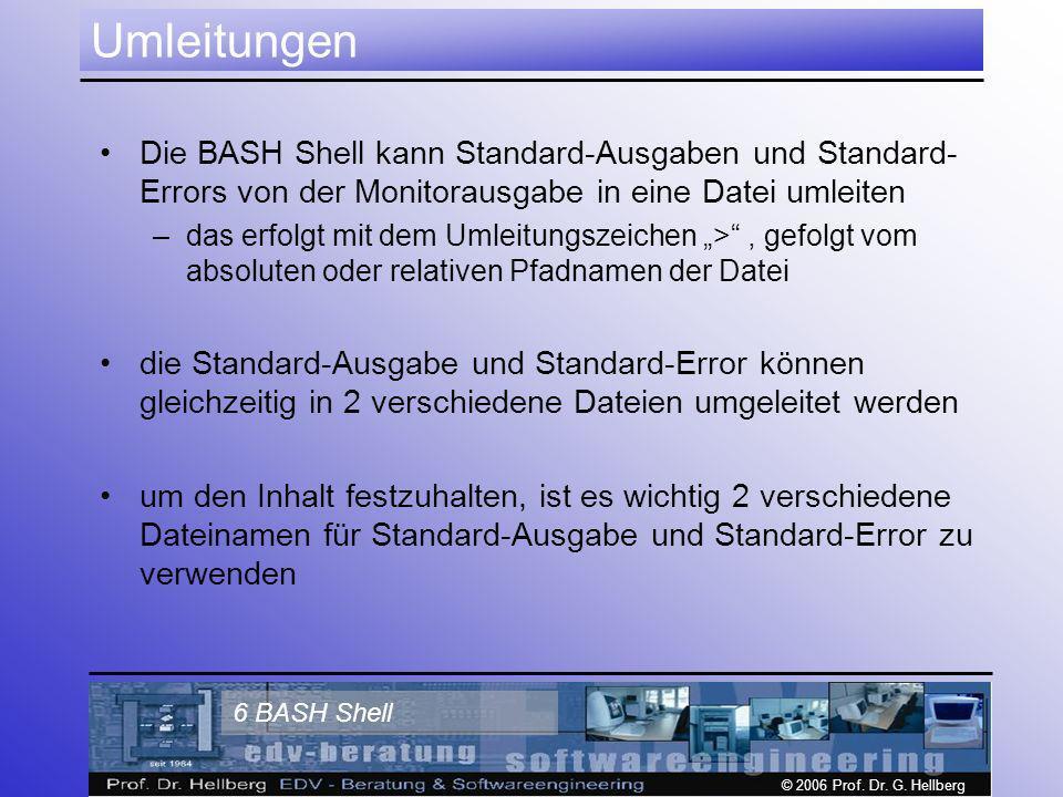 © 2006 Prof. Dr. G. Hellberg 57 BASH Shell ENDE Fragen?
