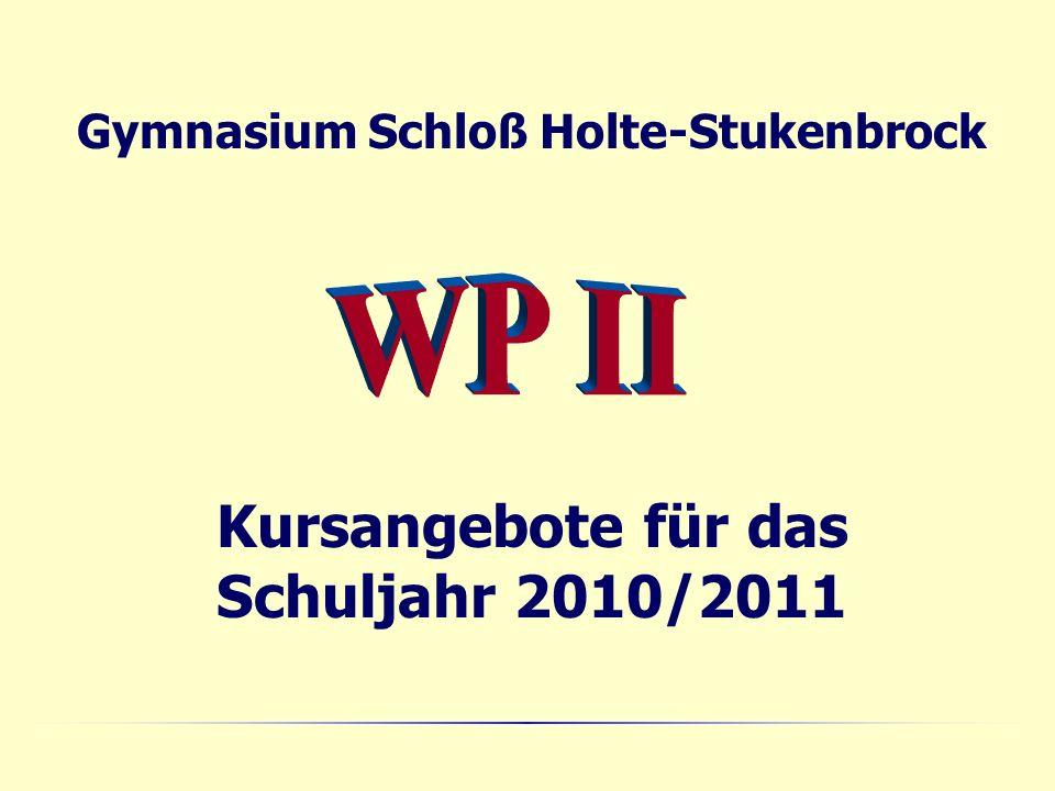 Gymnasium Schloß Holte-Stukenbrock Kursangebote für das Schuljahr 2010/2011