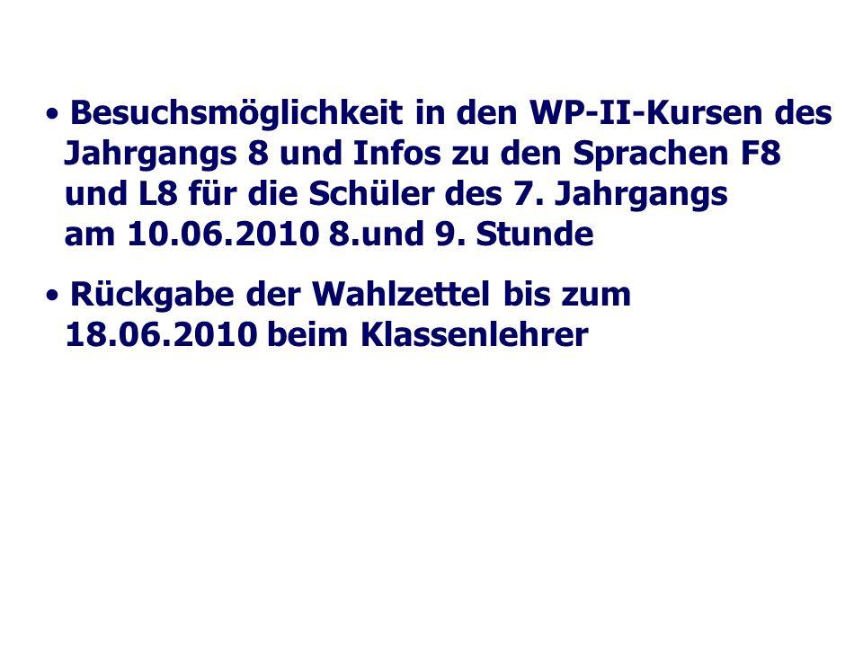 Besuchsmöglichkeit in den WP-II-Kursen des Jahrgangs 8 und Infos zu den Sprachen F8 und L8 für die Schüler des 7.
