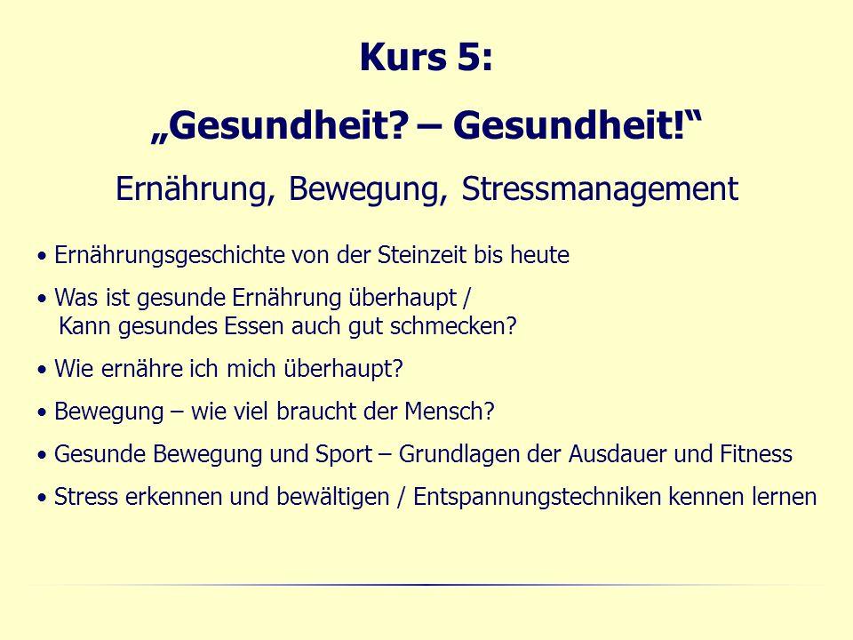 Kurs 5: Gesundheit. – Gesundheit.