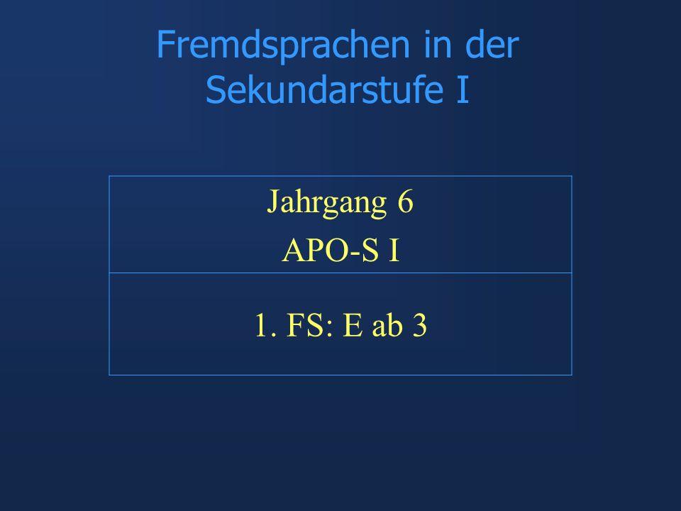 Fremdsprachen in der Sekundarstufe I Jahrgang 6 APO-S I 1. FS: E ab 3