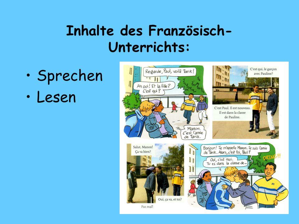 Inhalte des Französisch- Unterrichts: Sprechen Lesen