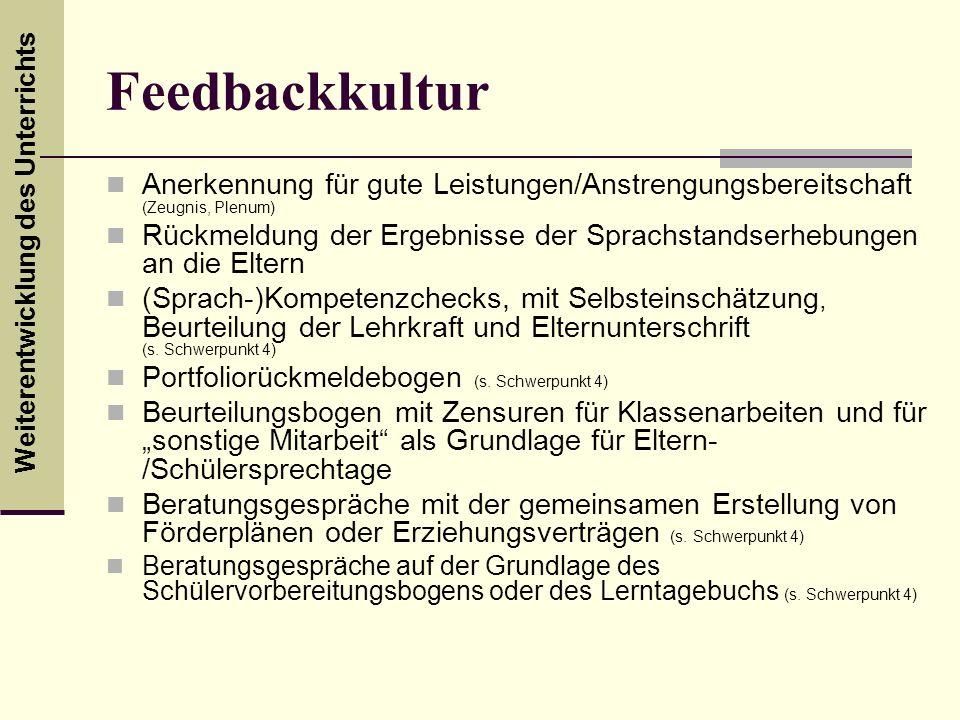 Weiterentwicklung des Unterrichts Feedbackkultur Anerkennung für gute Leistungen/Anstrengungsbereitschaft (Zeugnis, Plenum) Rückmeldung der Ergebnisse