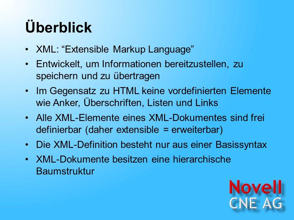 Überblick XML: Extensible Markup Language Entwickelt, um Informationen bereitzustellen, zu speichern und zu übertragen Im Gegensatz zu HTML keine vordefinierten Elemente wie Anker, Überschriften, Listen und Links Alle XML-Elemente eines XML-Dokumentes sind frei definierbar (daher extensible = erweiterbar) XML-Dokumente besitzen eine hierarchische Baumstruktur Die XML-Definition besteht nur aus einer Basissyntax