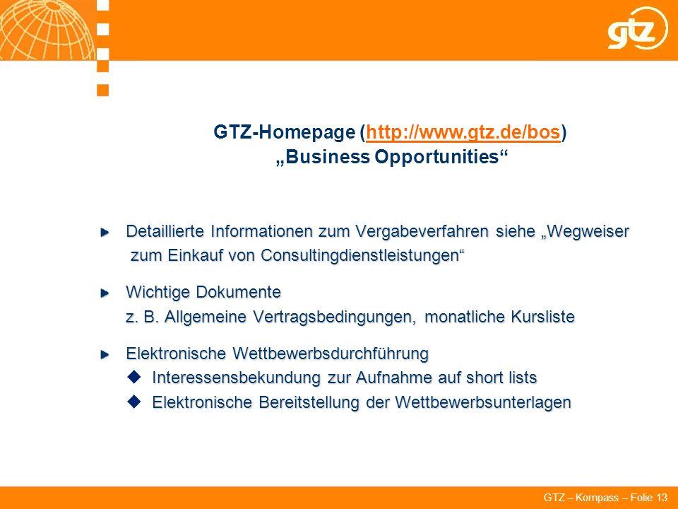 GTZ – Kompass – Folie 13 Detaillierte Informationen zum Vergabeverfahren siehe Wegweiser zum Einkauf von Consultingdienstleistungen Wichtige Dokumente