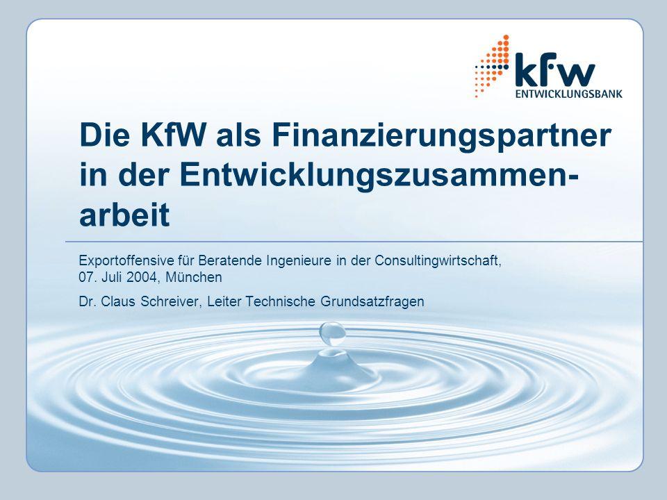 Die KfW als Finanzierungspartner in der Entwicklungszusammen- arbeit Exportoffensive für Beratende Ingenieure in der Consultingwirtschaft, 07.