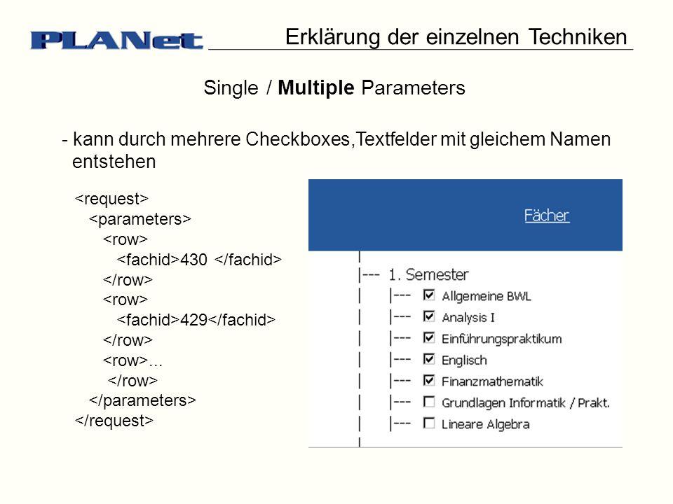 Single / Multiple Parameters - kann durch mehrere Checkboxes,Textfelder mit gleichem Namen entstehen 430 429... Erklärung der einzelnen Techniken