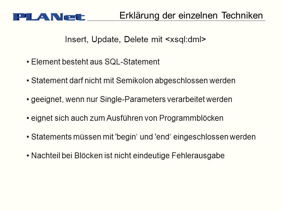 Insert, Update, Delete mit Element besteht aus SQL-Statement Statement darf nicht mit Semikolon abgeschlossen werden geeignet, wenn nur Single-Paramet