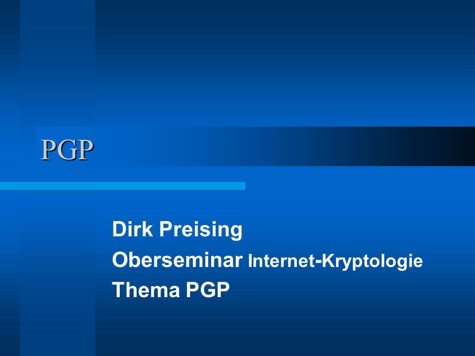 PGP Dirk Preising Oberseminar Internet - Kryptologie Thema PGP