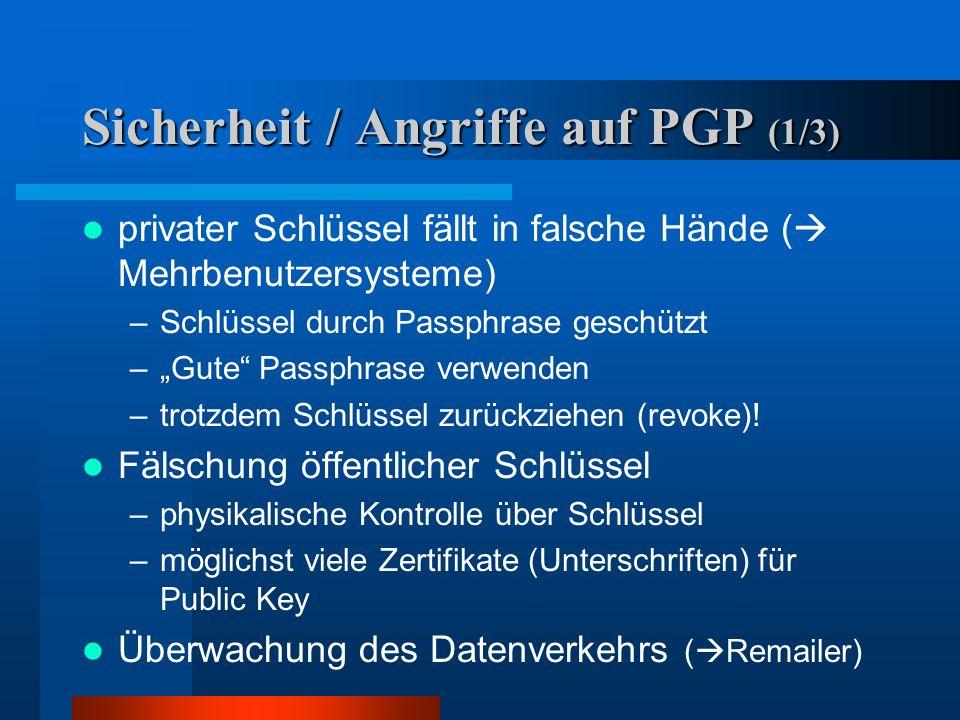 Schlüsselmanagement (4/4) PGP ordnet Schlüssel in 3 Kategorien ein: –voll vertrauenswürdig (echt) TRUSTED –teilweise vertrauenswürdig (vielleicht) SEM