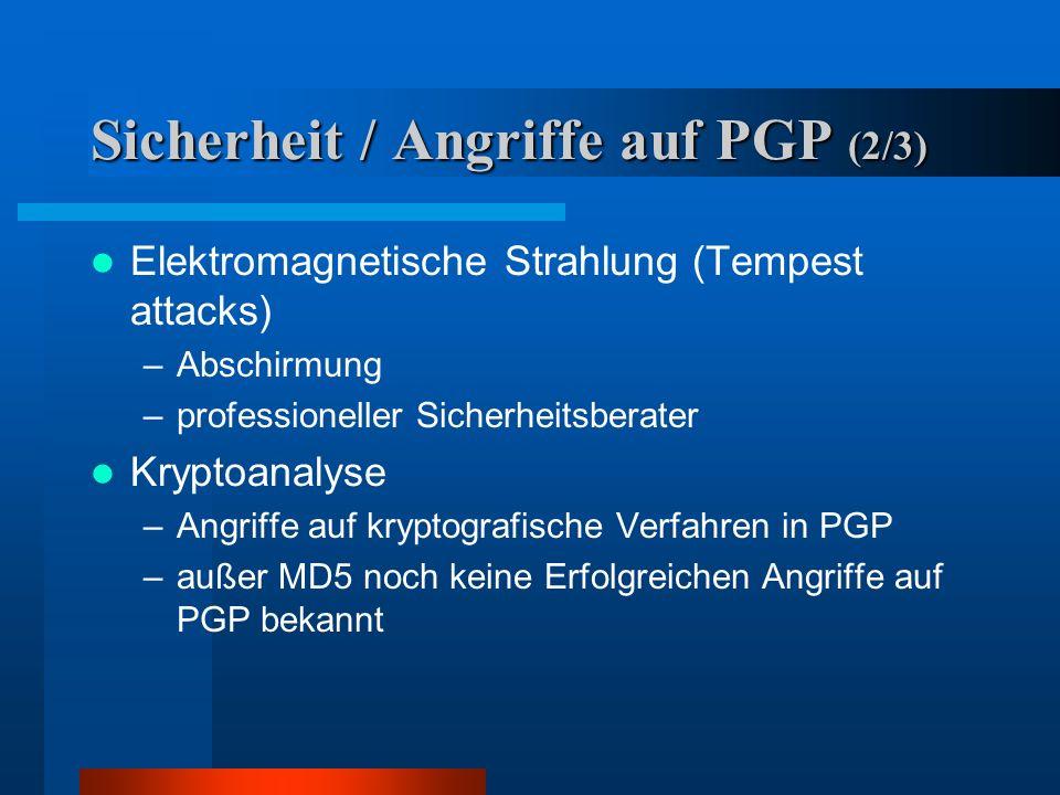 Sicherheit / Angriffe auf PGP (2/3) unvollständiges Löschen –Swappen des Betriebssystems –sicheres Löschen –Option Sicheres Löschen (wipe) benutzen Vi