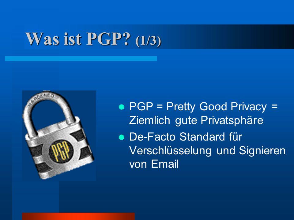 Schlüsselmanagement (2/4) Problem: Echtheit des Public Keys (man-in- the-middle Angriff) am besten Schlüssel persönlich übergeben Lösung in PGP: Trust Modell Signieren von Schlüsseln - Sicherheit hängt von Beglaubigungsstelle ab