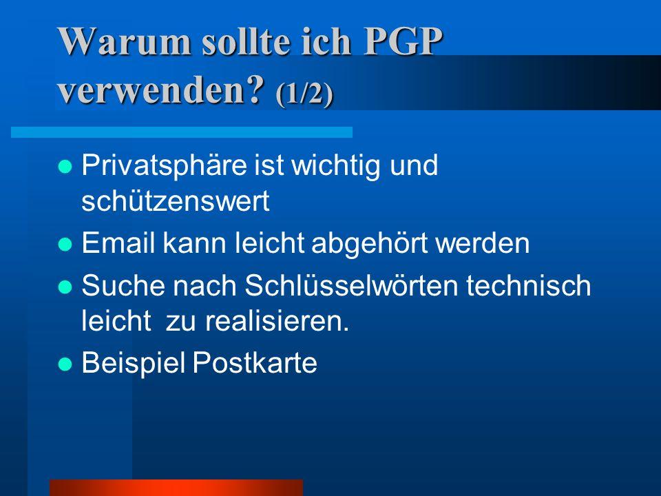 Was ist PGP? (3/3) Aufgaben: –Schutz der Privatsphäre –Authentizität –Integrität Realisierung –Symmetrische / asymmetrische kryptographische Algorithm