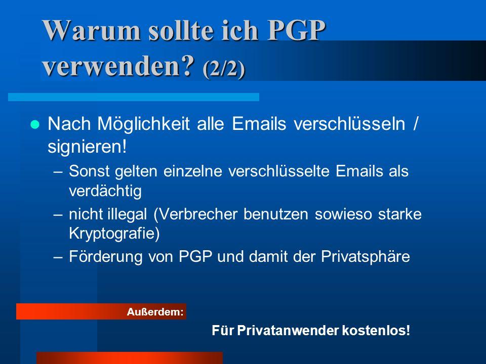Sicherheit / Angriffe auf PGP (2/3) unvollständiges Löschen –Swappen des Betriebssystems –sicheres Löschen –Option Sicheres Löschen (wipe) benutzen Viren und Trojanische Pferde –einfacher und wesentlich billiger als Kryptoanalyse –Lösung durch Hygienemaßnahmen: PGP aus Sicheren Quellen beziehen PGP ist signiert Unterschrift prüfen
