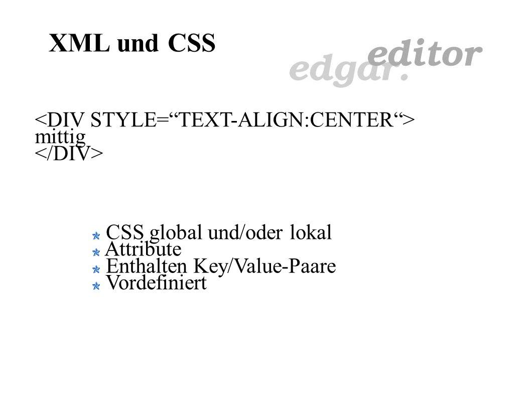 XML - Warum? Trennung von Inhalt und Style Leichte Transformation in andere Formate Von CMS und Editor lesbar Elemente frei definierbar Nähe zu HTML f