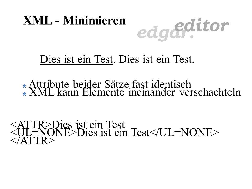 XML und CSS CSS von W3C als Standard empfohlen Muß nicht erst erfunden werden Sowohl für XML als auch für HTML Trennung von Inhalt und Style Editor kommt mit wenigen Tags aus Styles gelten für viele Dokumente (Global) Einfache Transformation DIV SPAN BR IMG