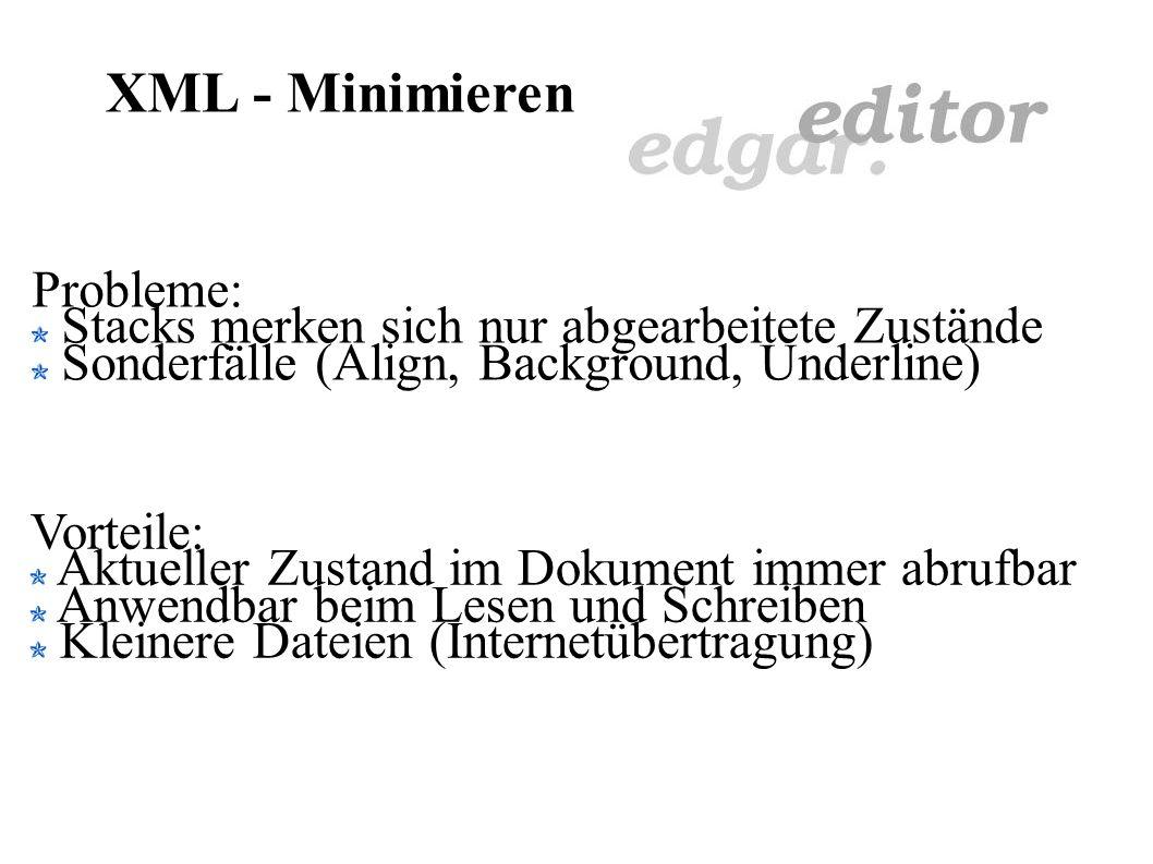 XML - Minimieren Baum läßt sich minimieren Einführung von Stapeln Merken von Zuständen