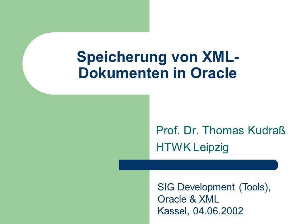 Speicherung von XML- Dokumenten in Oracle Prof.Dr.