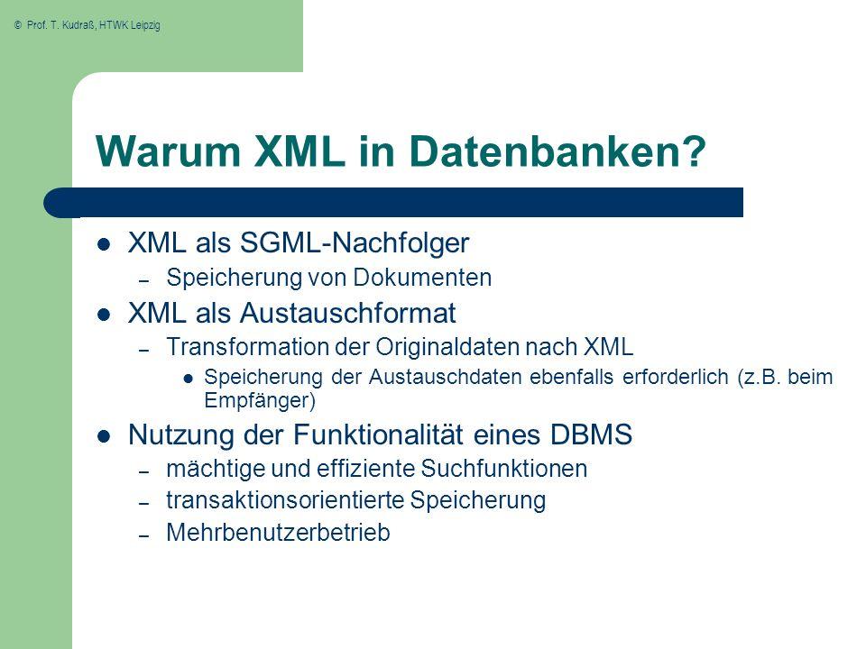 © Prof.T. Kudraß, HTWK Leipzig Warum XML in Datenbanken.