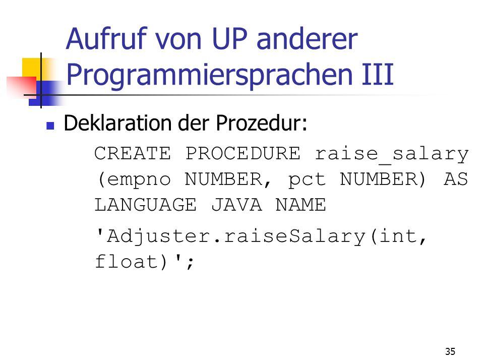 34 Aufruf von UP anderer Programmiersprachen II String sql =