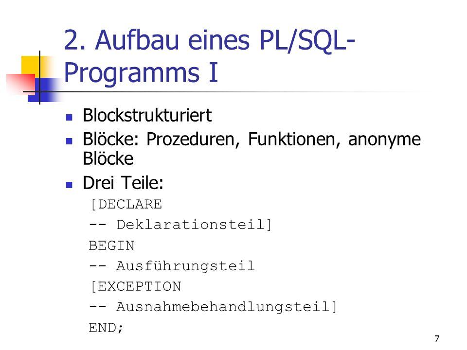 6 Grundlagen Viele Regeln anderer Programmiersprachen Hier: Abweichungen Nicht case-sensitiv Statement-Indikator: ; Potenz-Operator: ** Stringverkettu