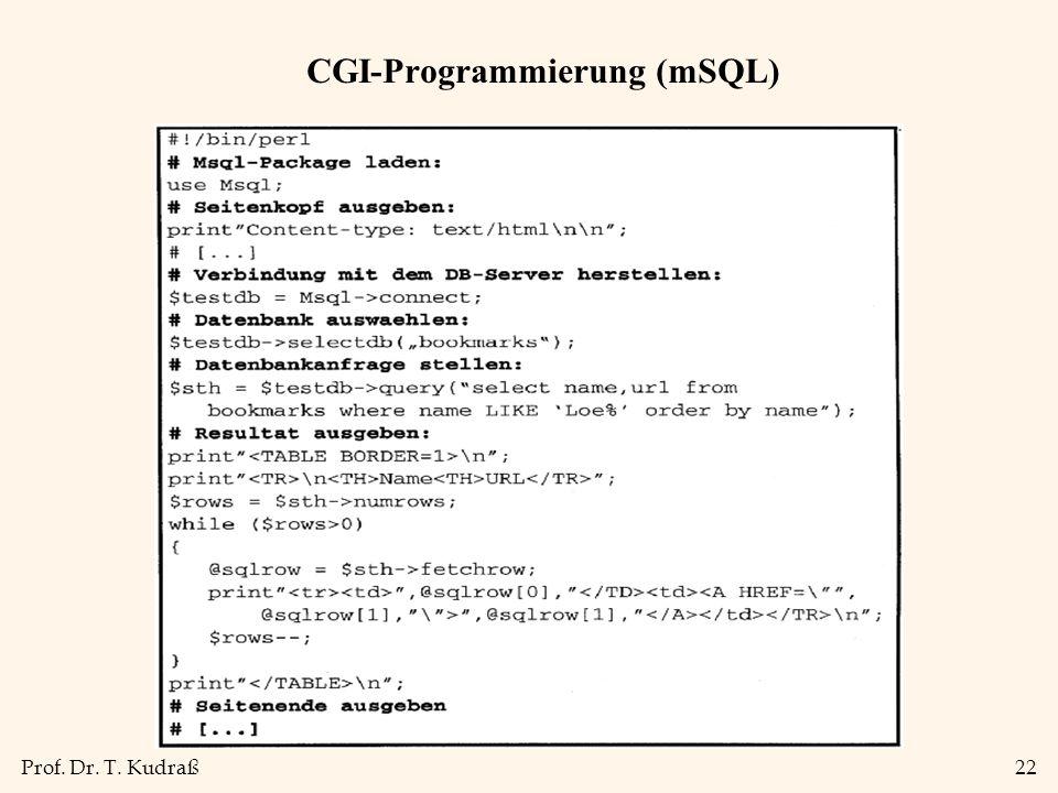 Prof. Dr. T. Kudraß22 CGI-Programmierung (mSQL)