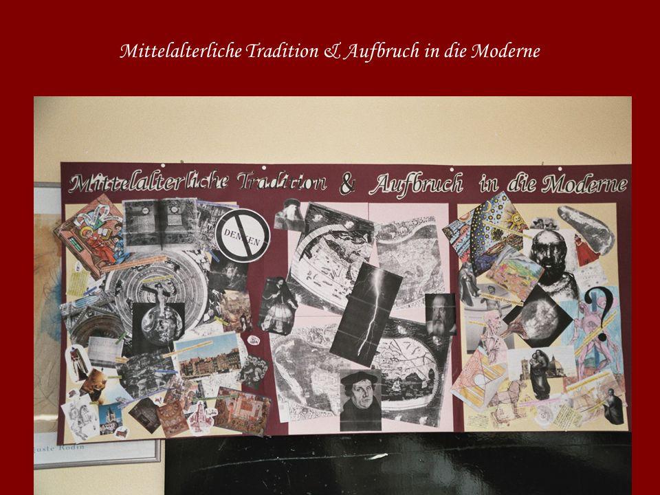 Mittelalterliche Tradition & Aufbruch in die Moderne