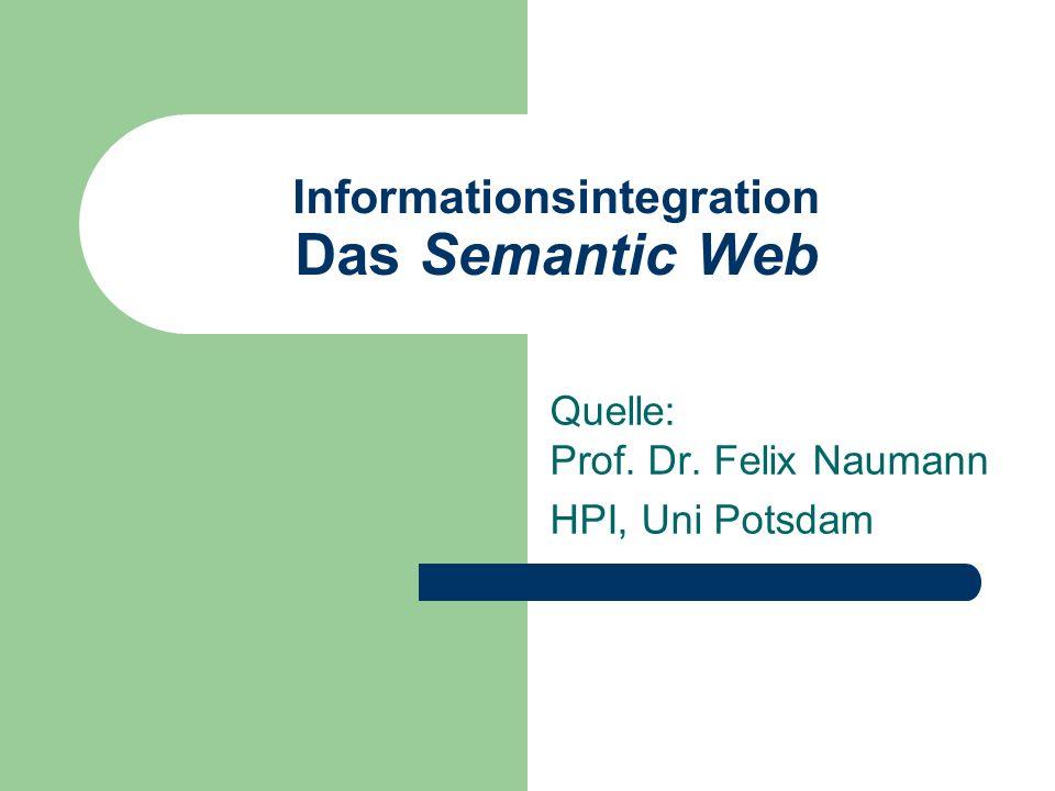 © Prof.F. Naumann, HPI Potsdam 32 Was ist eine Ontologie.