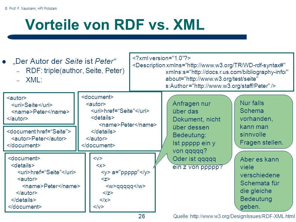 © Prof. F. Naumann, HPI Potsdam 26 Vorteile von RDF vs.