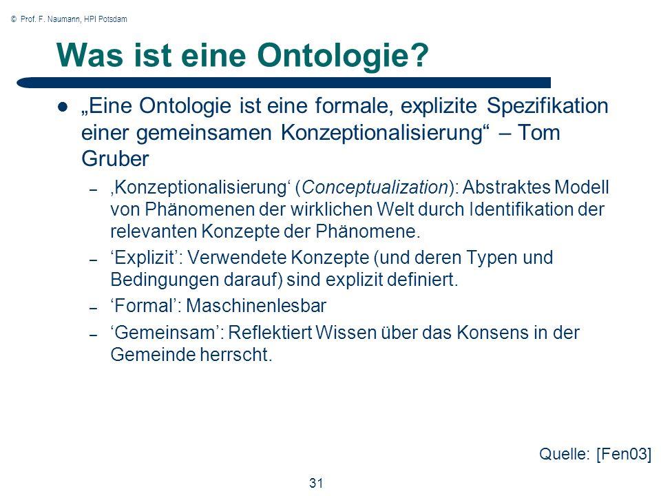 © Prof.F. Naumann, HPI Potsdam 31 Was ist eine Ontologie.