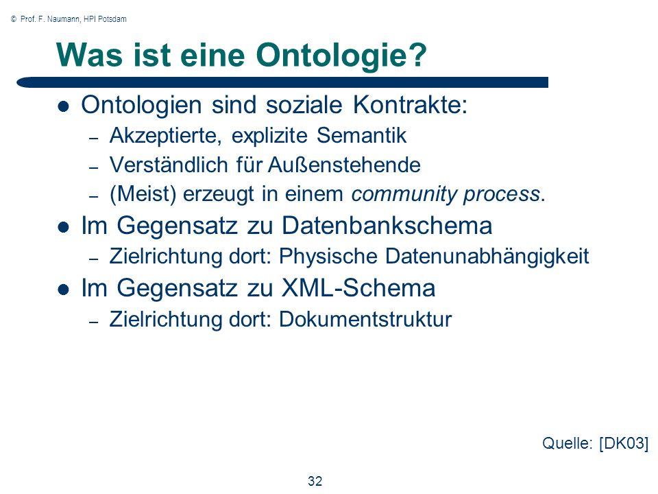© Prof. F. Naumann, HPI Potsdam 32 Was ist eine Ontologie.