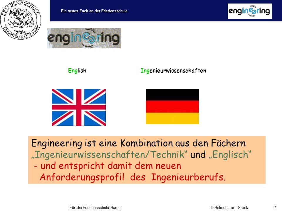 Ein neues Fach an der Friedensschule Für die Friedensschule Hamm © Helmstetter - Stock2 Engineering ist eine Kombination aus den Fächern Ingenieurwissenschaften/Technik und Englisch - und entspricht damit dem neuen Anforderungsprofil des Ingenieurberufs.