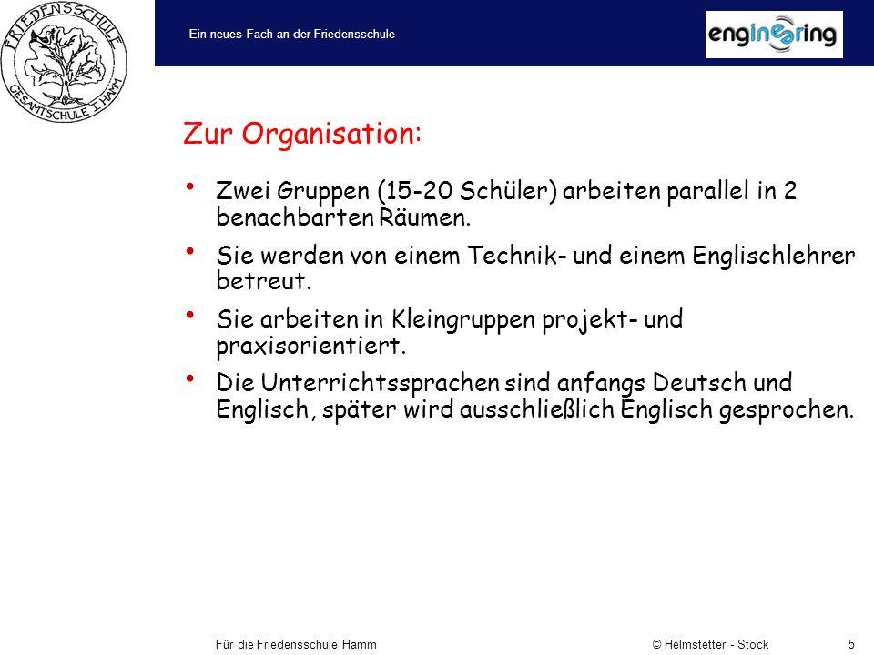 Ein neues Fach an der Friedensschule Für die Friedensschule Hamm © Helmstetter - Stock5 Zur Organisation: Zwei Gruppen (15-20 Schüler) arbeiten parallel in 2 benachbarten Räumen.