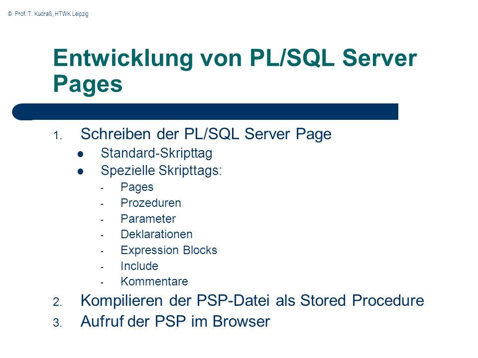 © Prof. T. Kudraß, HTWK Leipzig Entwicklung von PL/SQL Server Pages 1.