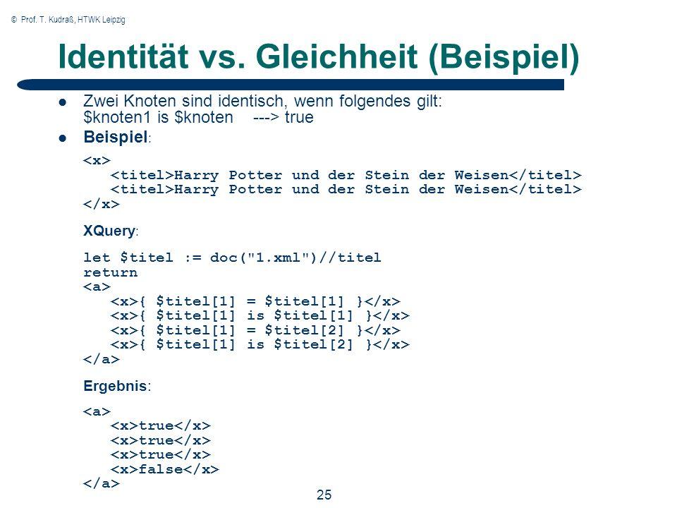 © Prof. T. Kudraß, HTWK Leipzig 25 Identität vs.