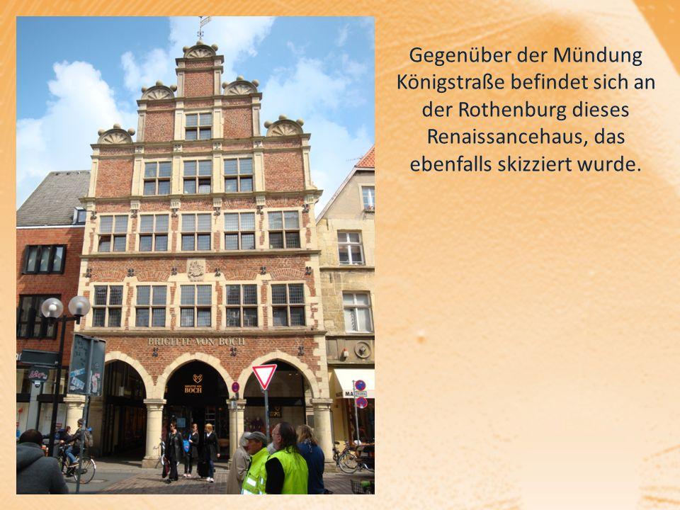 Gegenüber der Mündung Königstraße befindet sich an der Rothenburg dieses Renaissancehaus, das ebenfalls skizziert wurde.