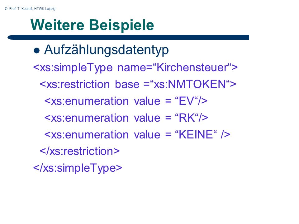 © Prof. T. Kudraß, HTWK Leipzig Weitere Beispiele Aufzählungsdatentyp