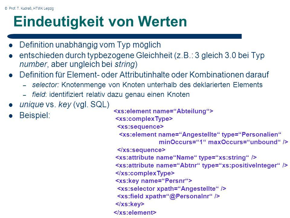 © Prof. T. Kudraß, HTWK Leipzig Eindeutigkeit von Werten Definition unabhängig vom Typ möglich entschieden durch typbezogene Gleichheit (z.B.: 3 gleic