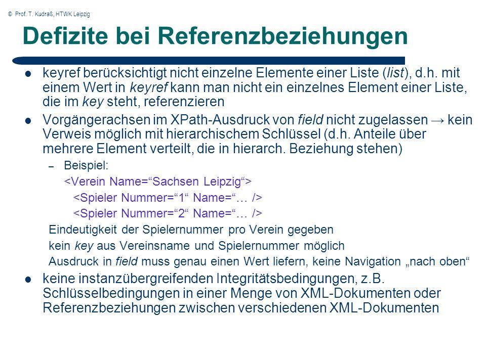 © Prof. T. Kudraß, HTWK Leipzig Defizite bei Referenzbeziehungen keyref berücksichtigt nicht einzelne Elemente einer Liste (list), d.h. mit einem Wert