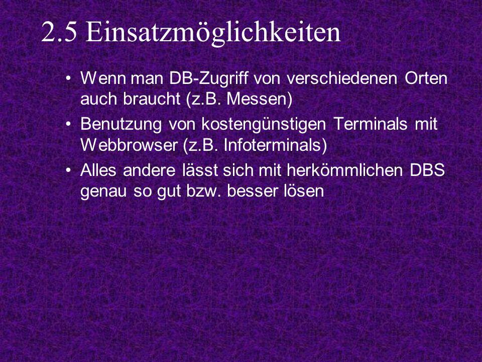 2.5 Einsatzmöglichkeiten Wenn man DB-Zugriff von verschiedenen Orten auch braucht (z.B.