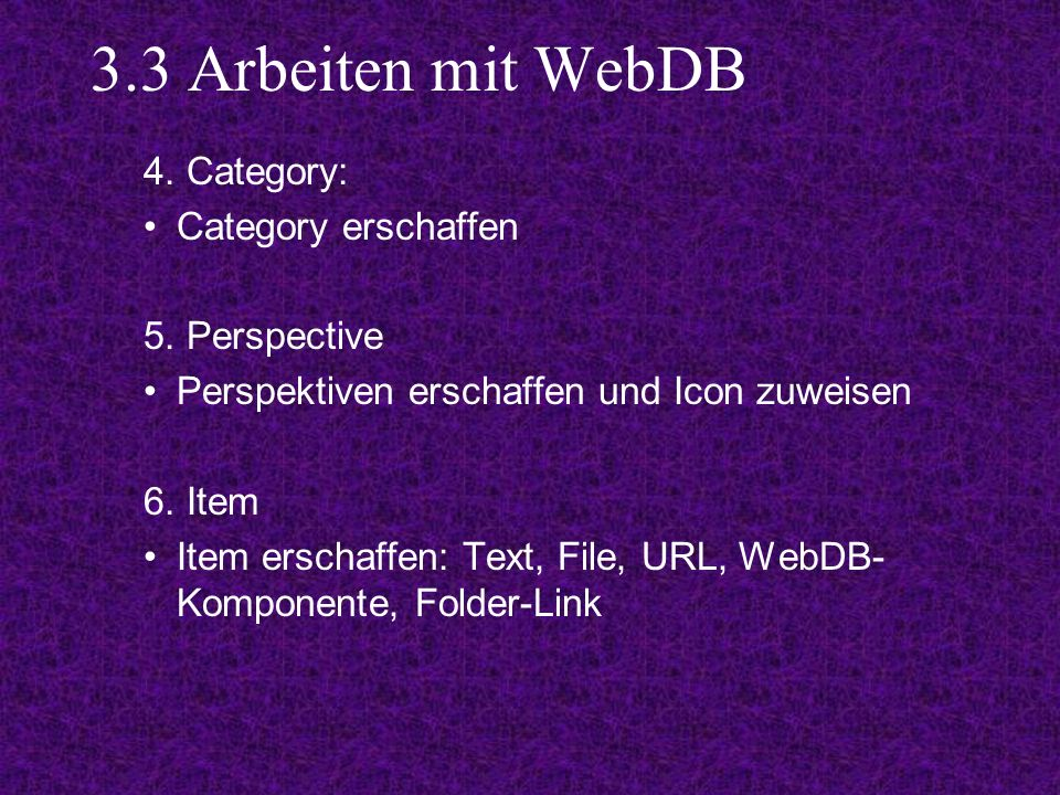 3.3 Arbeiten mit WebDB 4. Category: Category erschaffen 5.