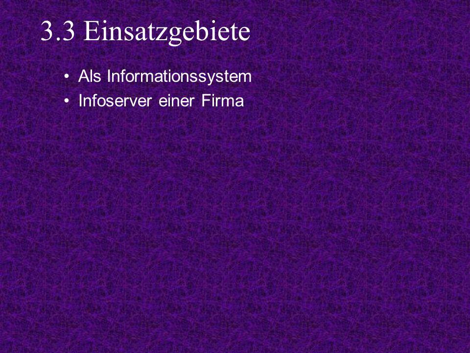 3.3 Einsatzgebiete Als Informationssystem Infoserver einer Firma