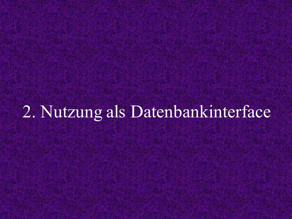 2. Nutzung als Datenbankinterface