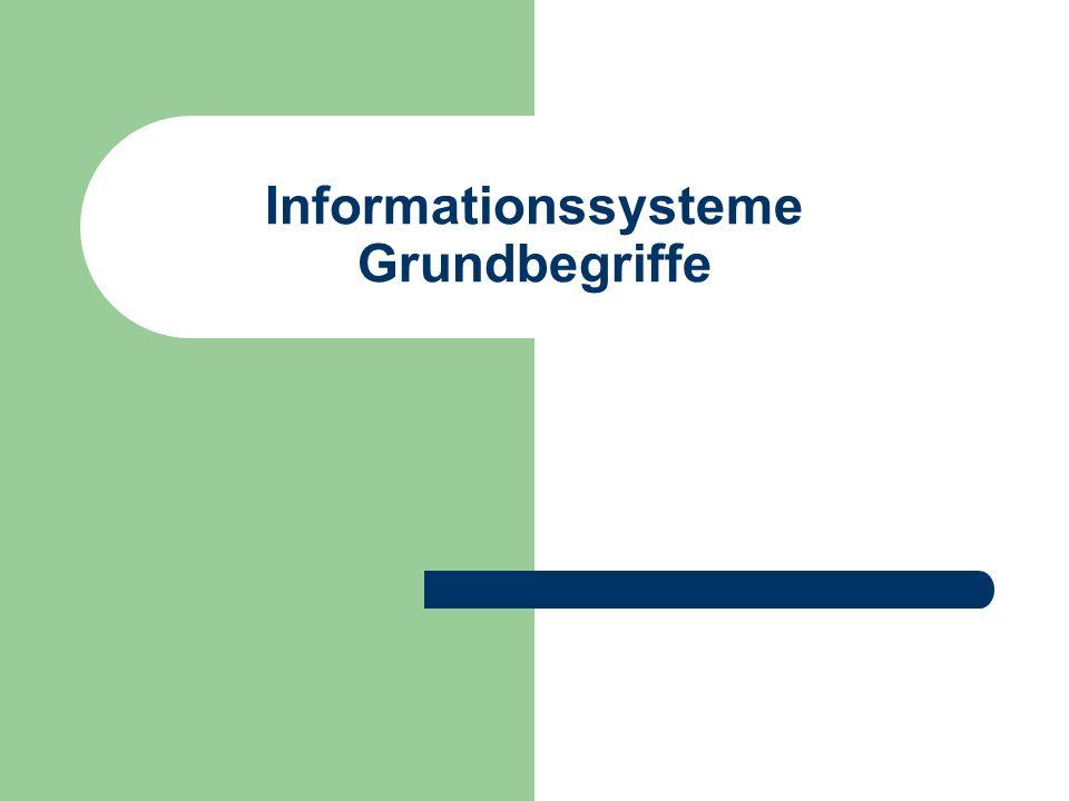 Informationssysteme Grundbegriffe